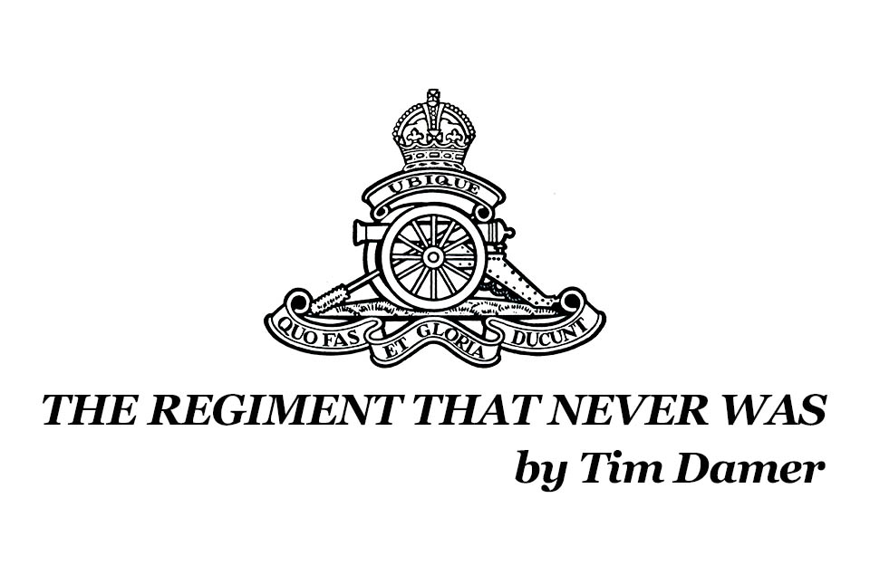 The Regiment That Never Was - Poem -T-Damer 12th Field